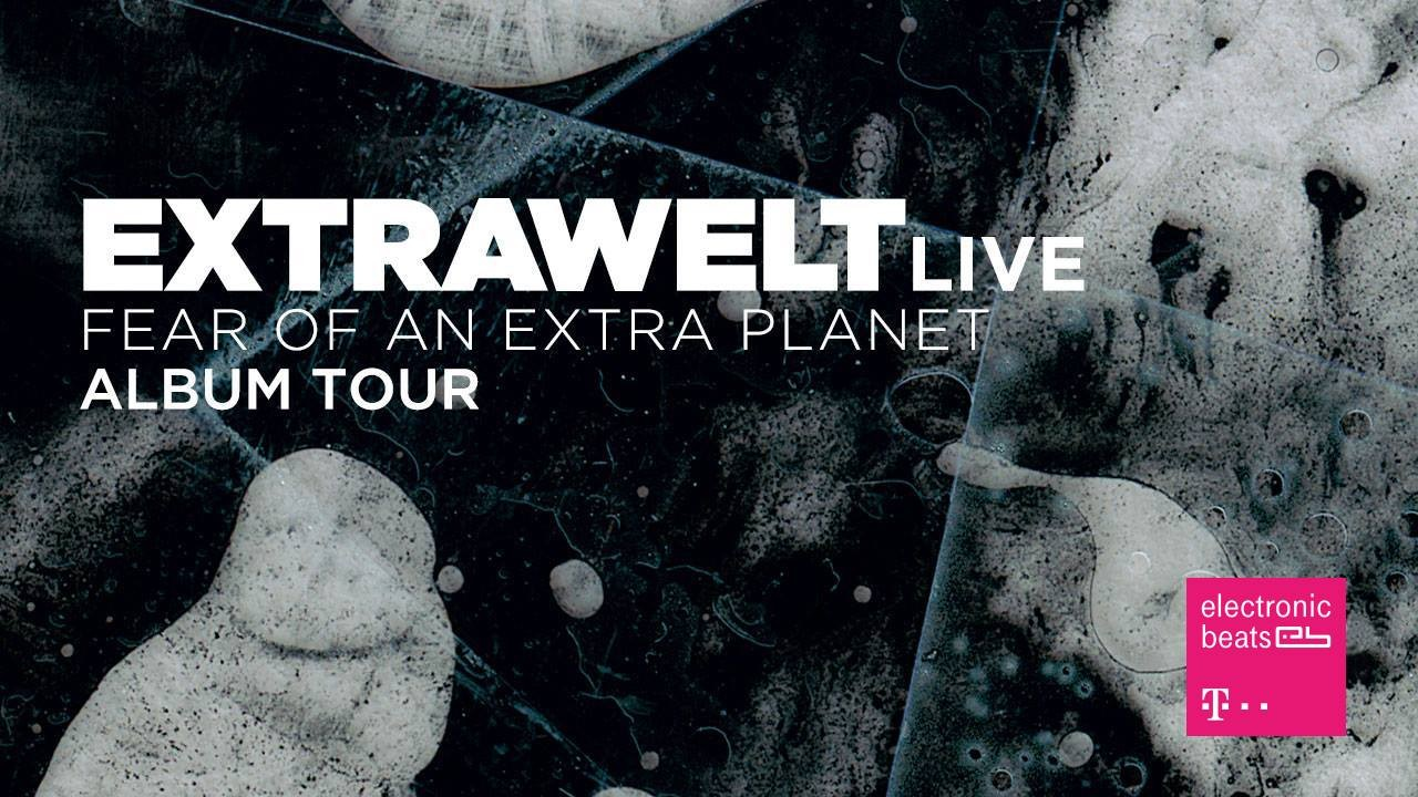 NVC: Extrawelt - Fear Of An Extra Planet Album Tour