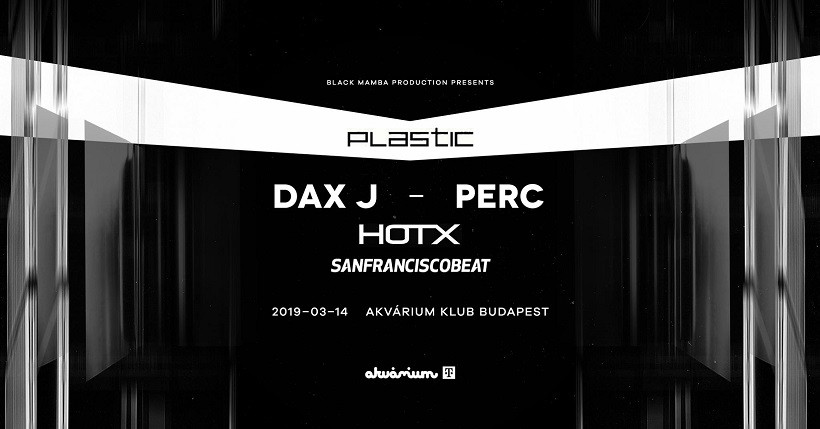P L A S T I C with DAX J // PERC // HOT X